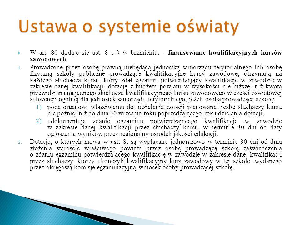 W art. 80 dodaje się ust. 8 i 9 w brzmieniu: - finansowanie kwalifikacyjnych kursów zawodowych