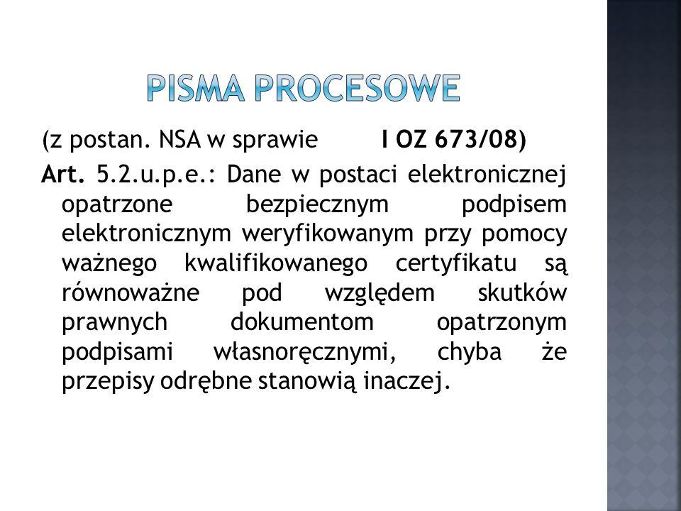Pisma procesowe (z postan. NSA w sprawie I OZ 673/08)