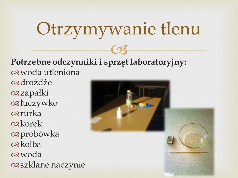 Otrzymywanie tlenu Potrzebne odczynniki i sprzęt laboratoryjny: