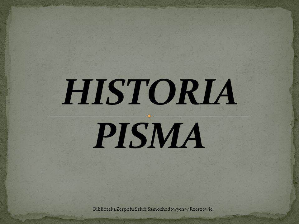 HISTORIA PISMA Biblioteka Zespołu Szkół Samochodowych w Rzeszowie
