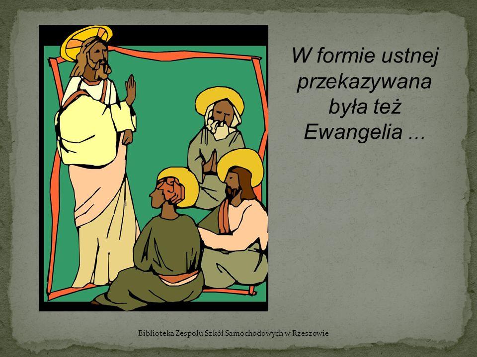 W formie ustnej przekazywana była też Ewangelia …