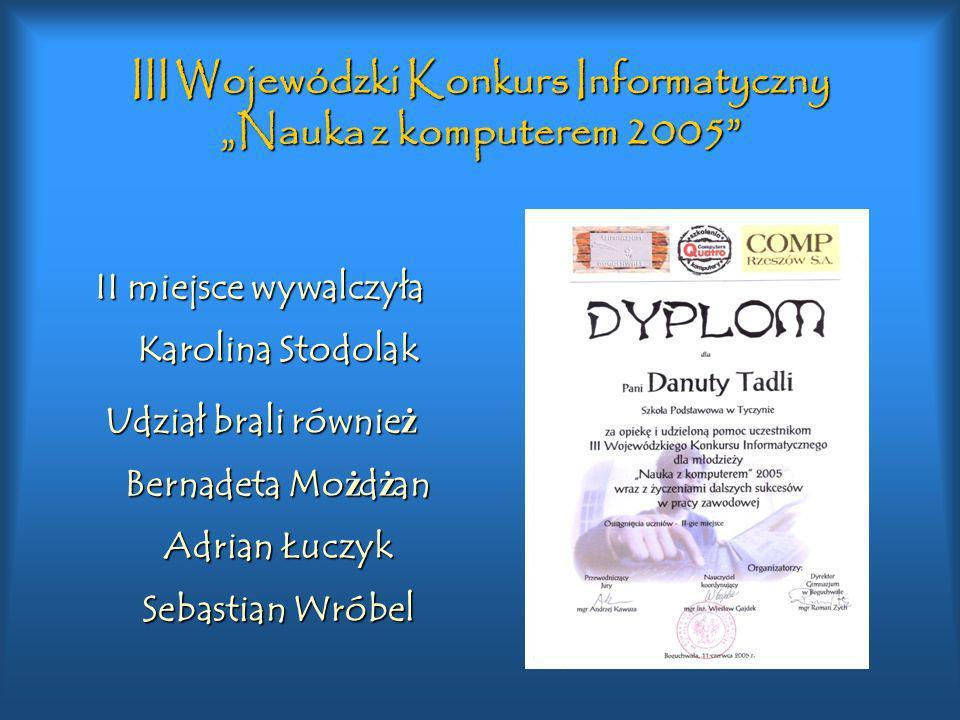 """III Wojewódzki Konkurs Informatyczny """"Nauka z komputerem 2005"""