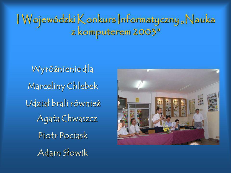 """I Wojewódzki Konkurs Informatyczny """"Nauka z komputerem 2003"""