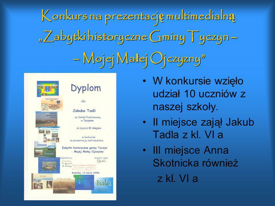 """Konkurs na prezentację multimedialną """"Zabytki historyczne Gminy Tyczyn – – Mojej Małej Ojczyzny"""