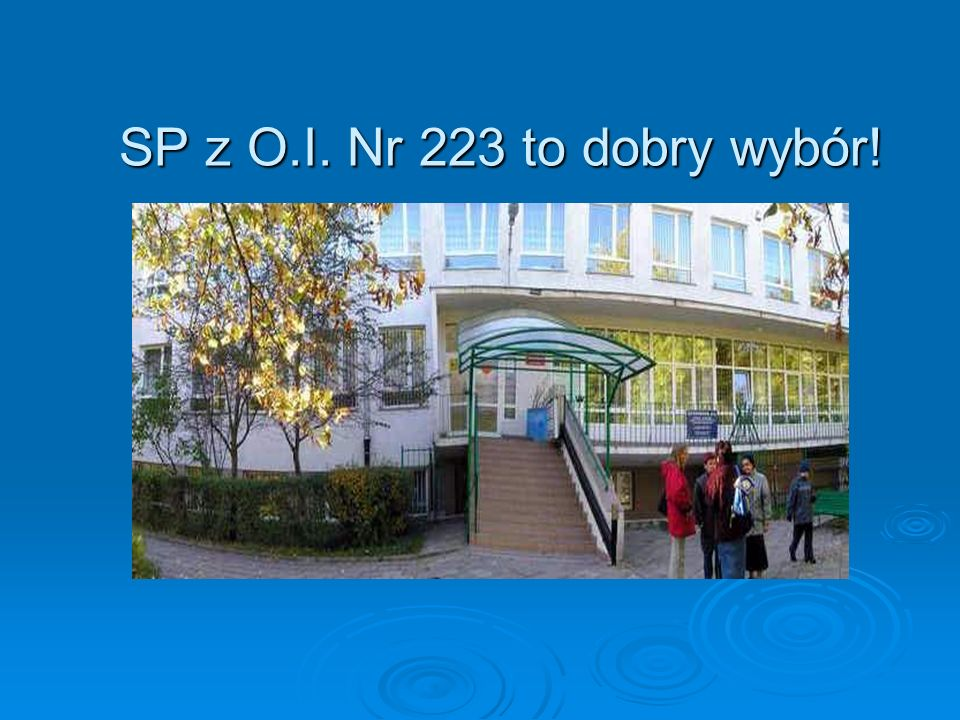 SP z O.I. Nr 223 to dobry wybór!