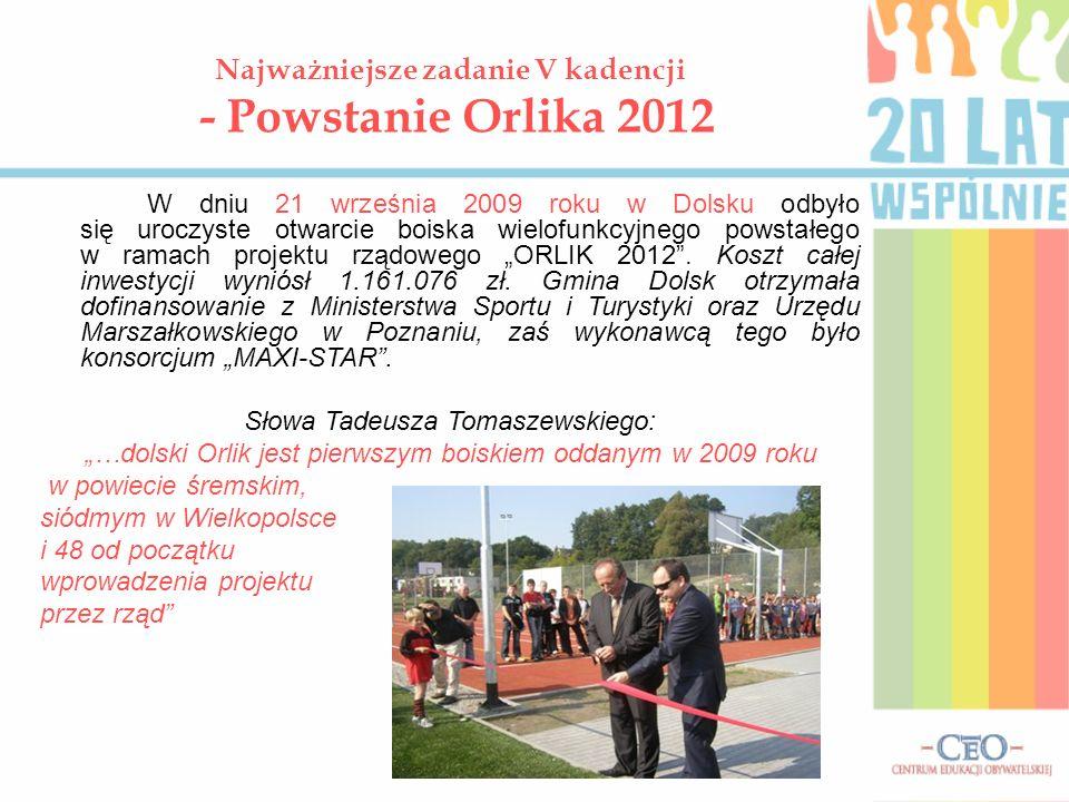 Najważniejsze zadanie V kadencji - Powstanie Orlika 2012
