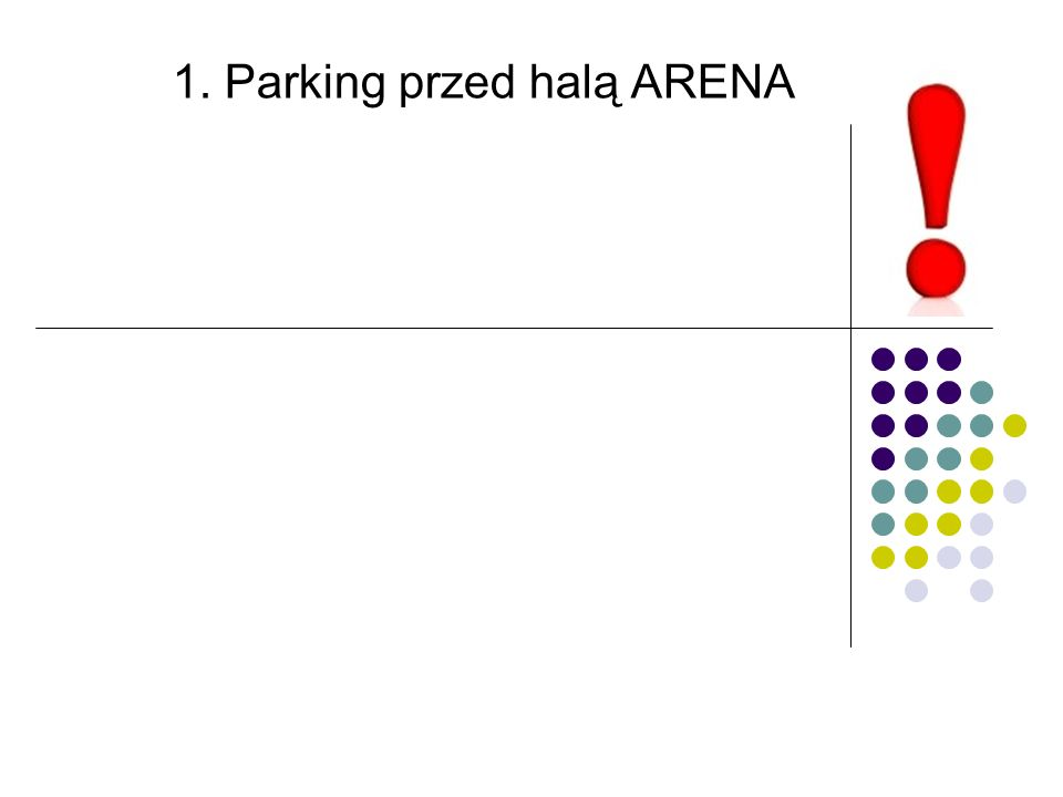 1. Parking przed halą ARENA