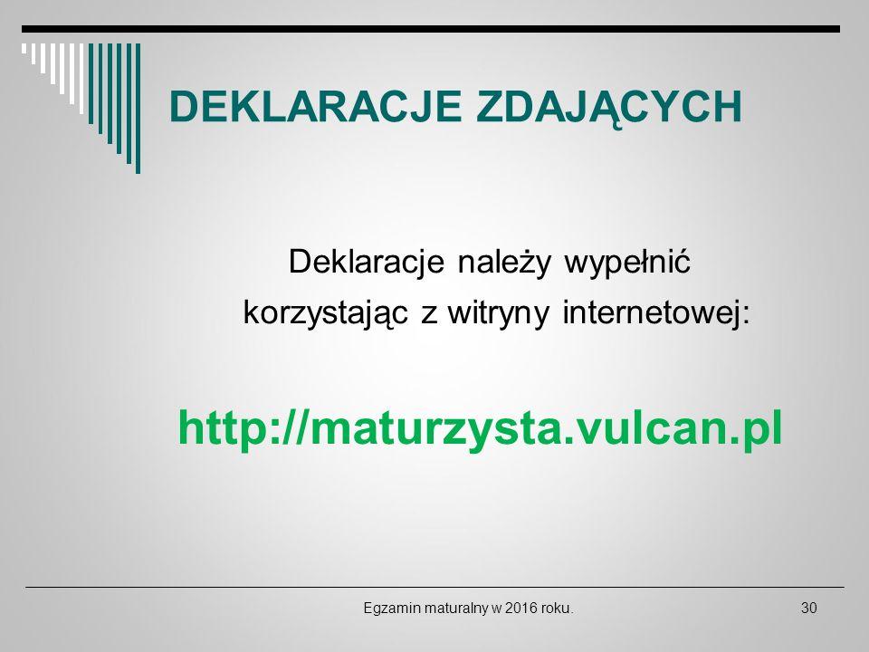 http://maturzysta.vulcan.pl DEKLARACJE ZDAJĄCYCH