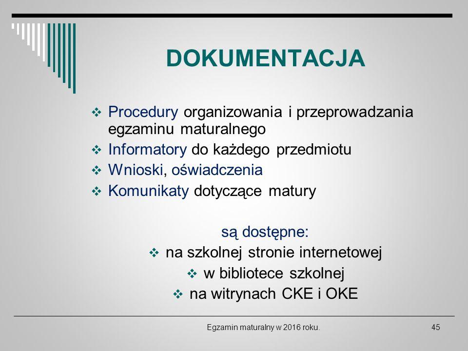 DOKUMENTACJA Procedury organizowania i przeprowadzania egzaminu maturalnego. Informatory do każdego przedmiotu.