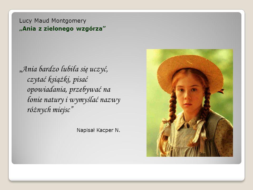 """Lucy Maud Montgomery""""Ania z zielonego wzgórza"""