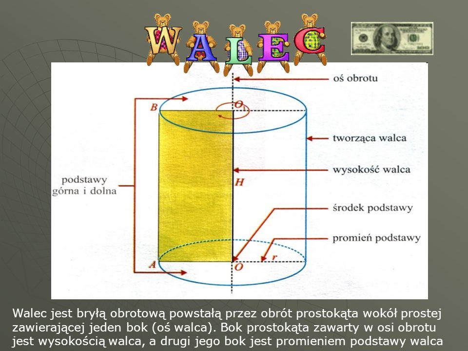 Walec jest bryłą obrotową powstałą przez obrót prostokąta wokół prostej zawierającej jeden bok (oś walca).
