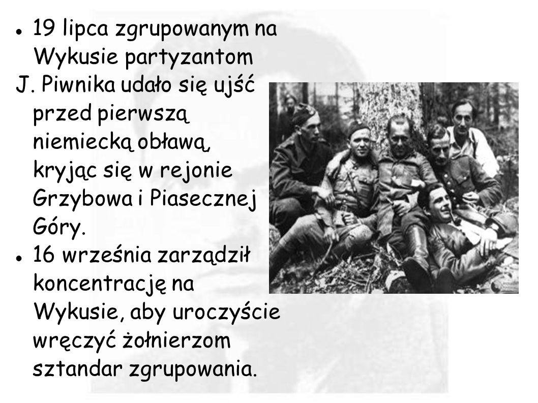 19 lipca zgrupowanym na Wykusie partyzantom