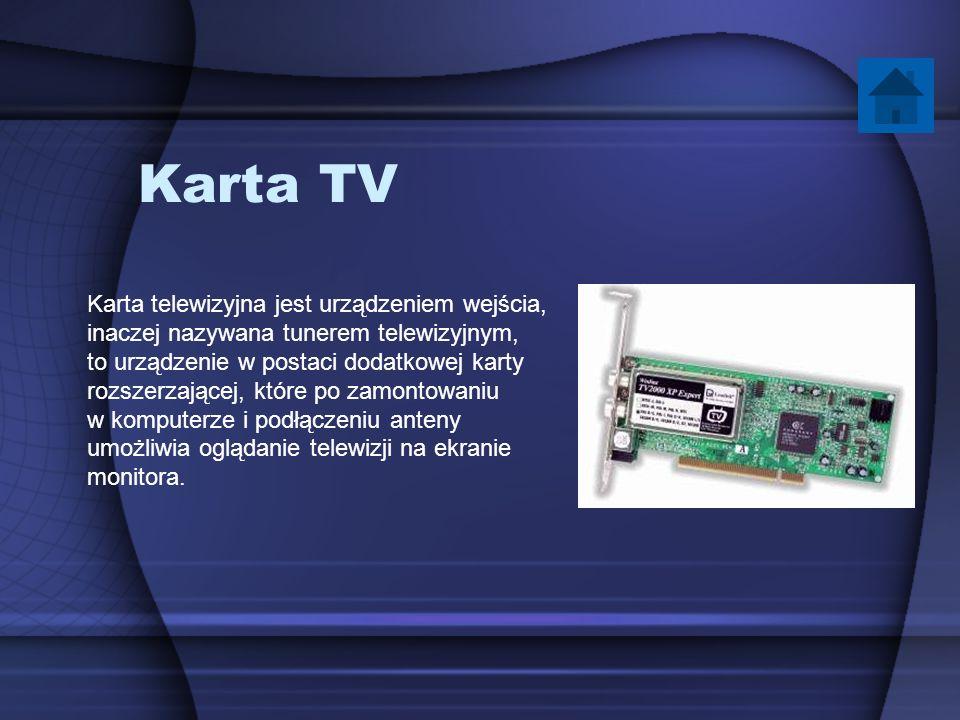 Karta TV Karta telewizyjna jest urządzeniem wejścia,