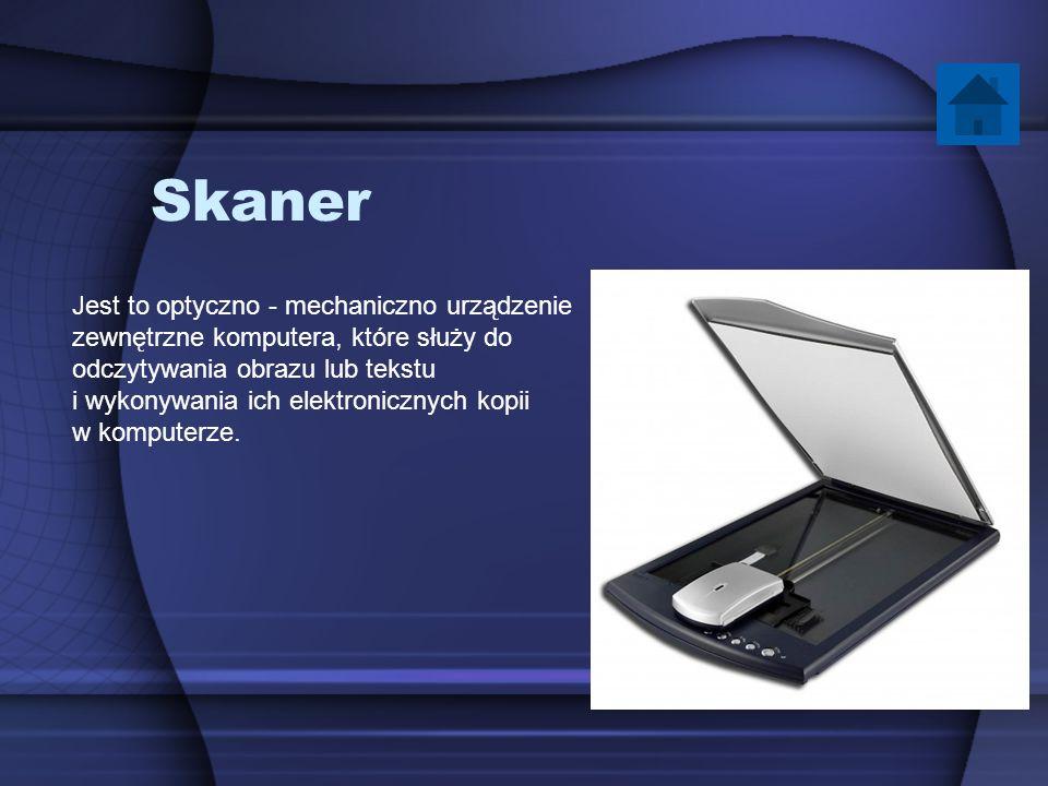 Skaner Jest to optyczno - mechaniczno urządzenie