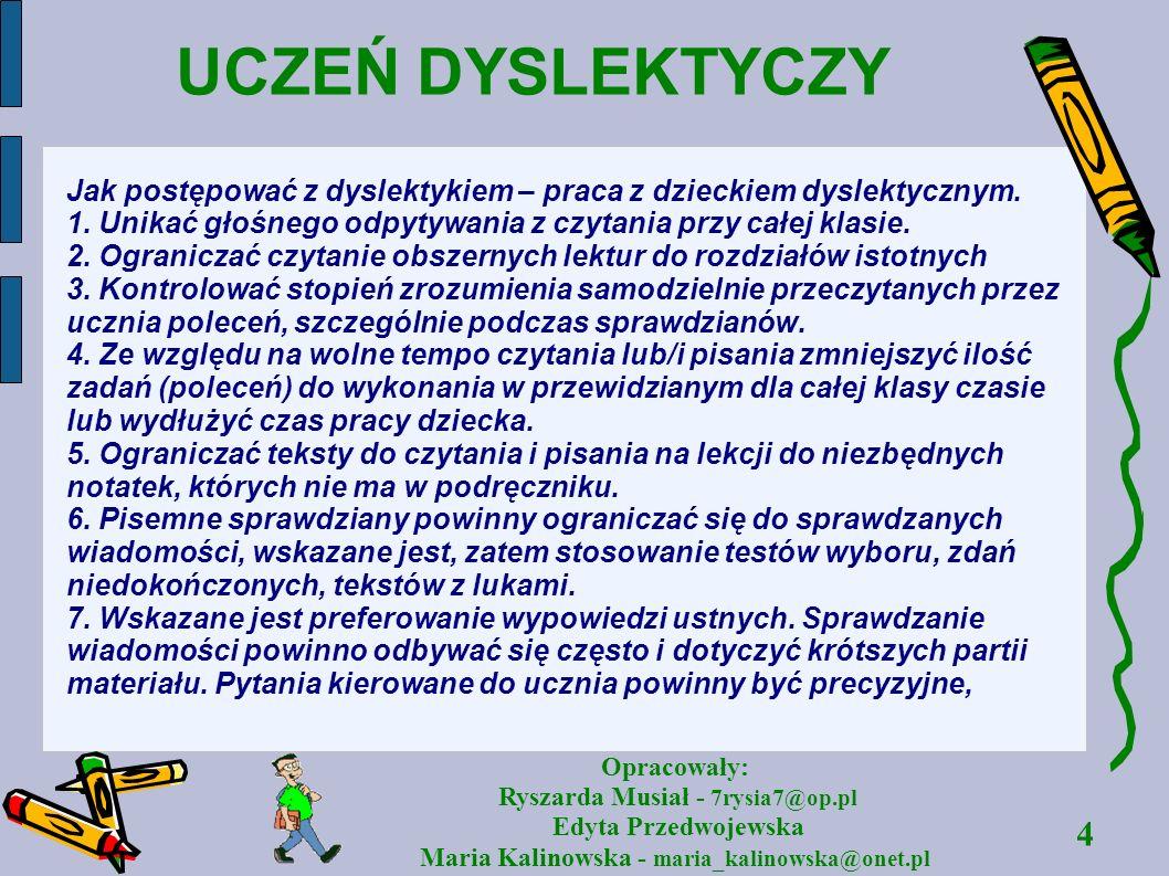 UCZEŃ DYSLEKTYCZY Jak postępować z dyslektykiem – praca z dzieckiem dyslektycznym.