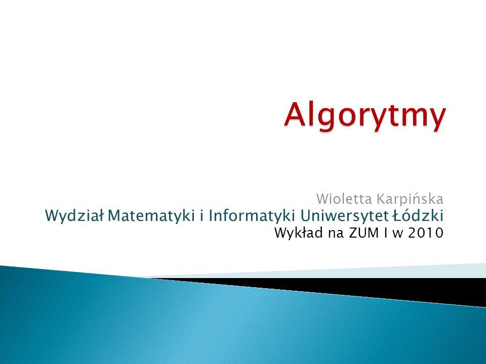 Algorytmy Wydział Matematyki i Informatyki Uniwersytet Łódzki