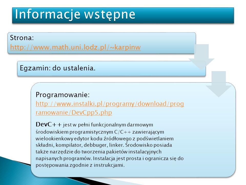 Informacje wstępne Strona: http://www.math.uni.lodz.pl/~karpinw. Egzamin: do ustalenia.