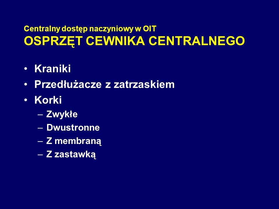 Centralny dostęp naczyniowy w OIT OSPRZĘT CEWNIKA CENTRALNEGO