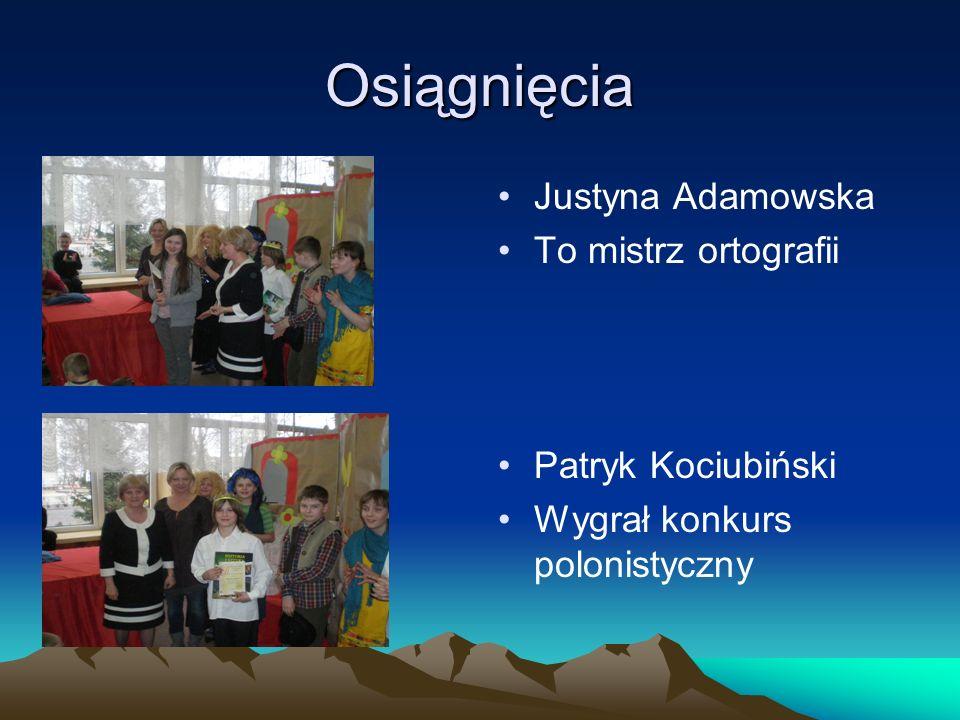Osiągnięcia Justyna Adamowska To mistrz ortografii Patryk Kociubiński