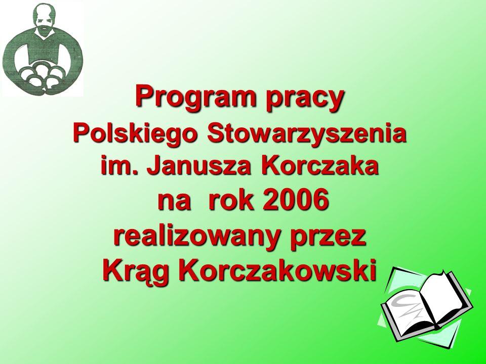 Polskiego Stowarzyszenia realizowany przez Krąg Korczakowski