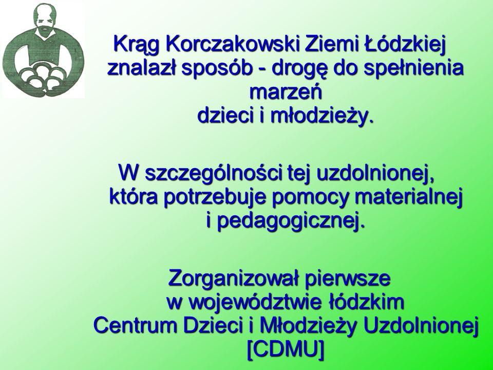 Krąg Korczakowski Ziemi Łódzkiej znalazł sposób - drogę do spełnienia marzeń dzieci i młodzieży.