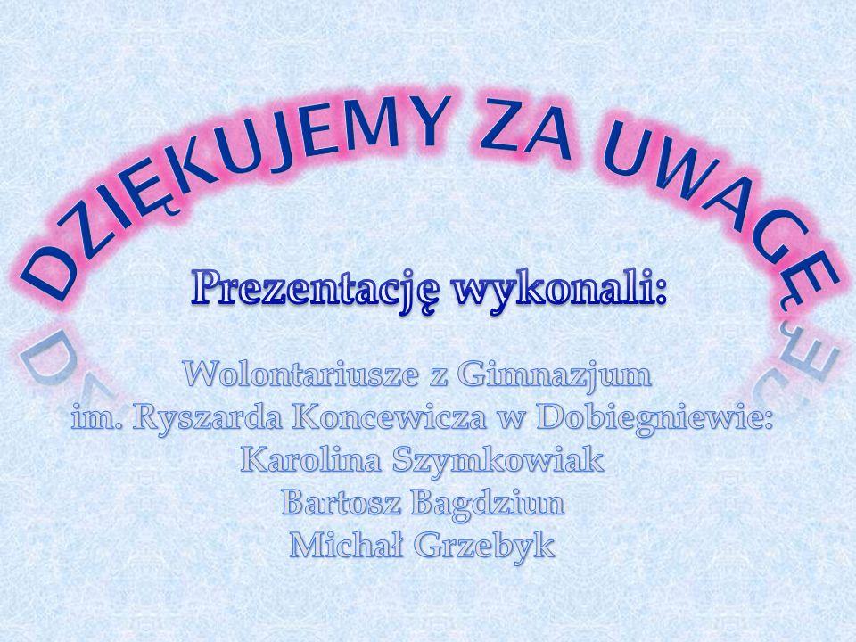 DZIĘKUJEMY ZA UWAGĘ Prezentację wykonali: Wolontariusze z Gimnazjum