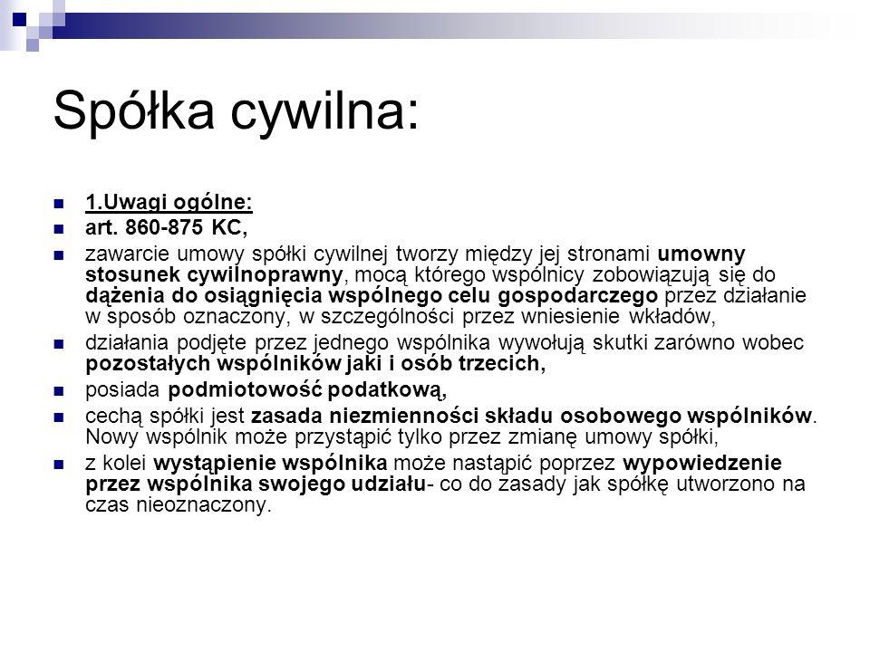 Spółka cywilna: 1.Uwagi ogólne: art. 860-875 KC,