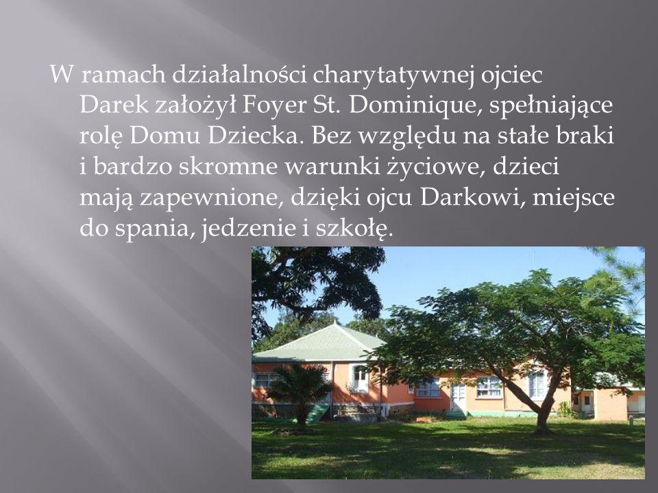W ramach działalności charytatywnej ojciec Darek założył Foyer St