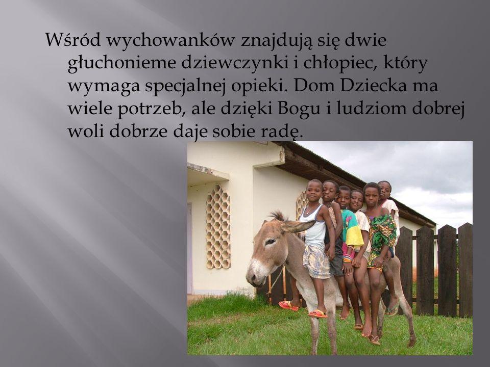 Wśród wychowanków znajdują się dwie głuchonieme dziewczynki i chłopiec, który wymaga specjalnej opieki.