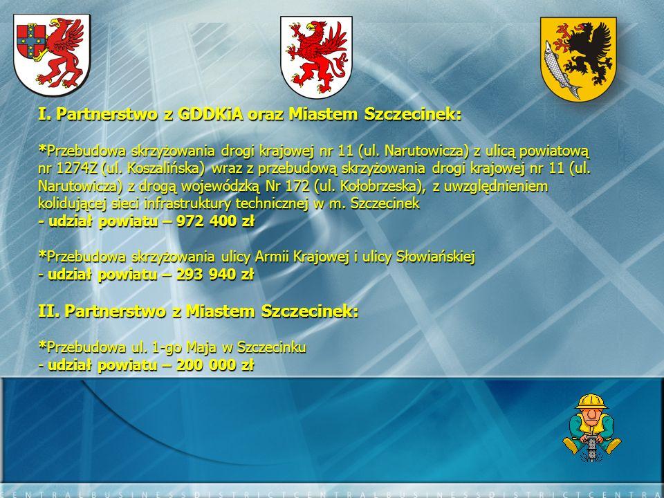 I. Partnerstwo z GDDKiA oraz Miastem Szczecinek: