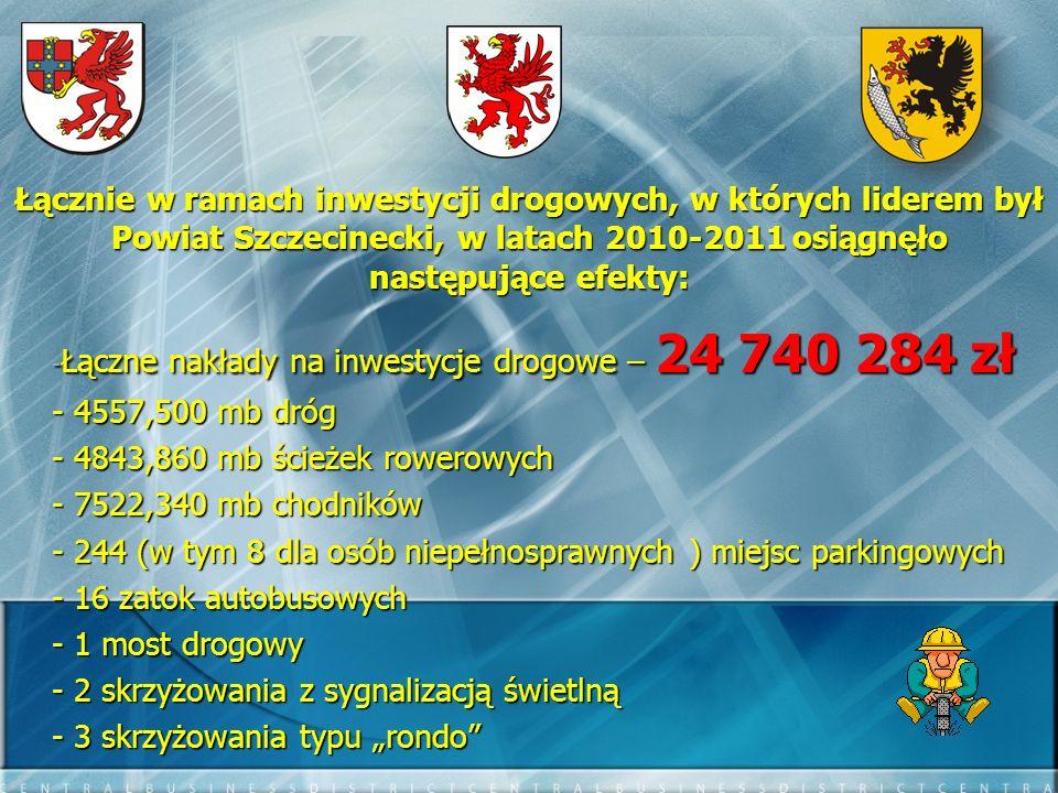 Łącznie w ramach inwestycji drogowych, w których liderem był Powiat Szczecinecki, w latach 2010-2011 osiągnęło następujące efekty: