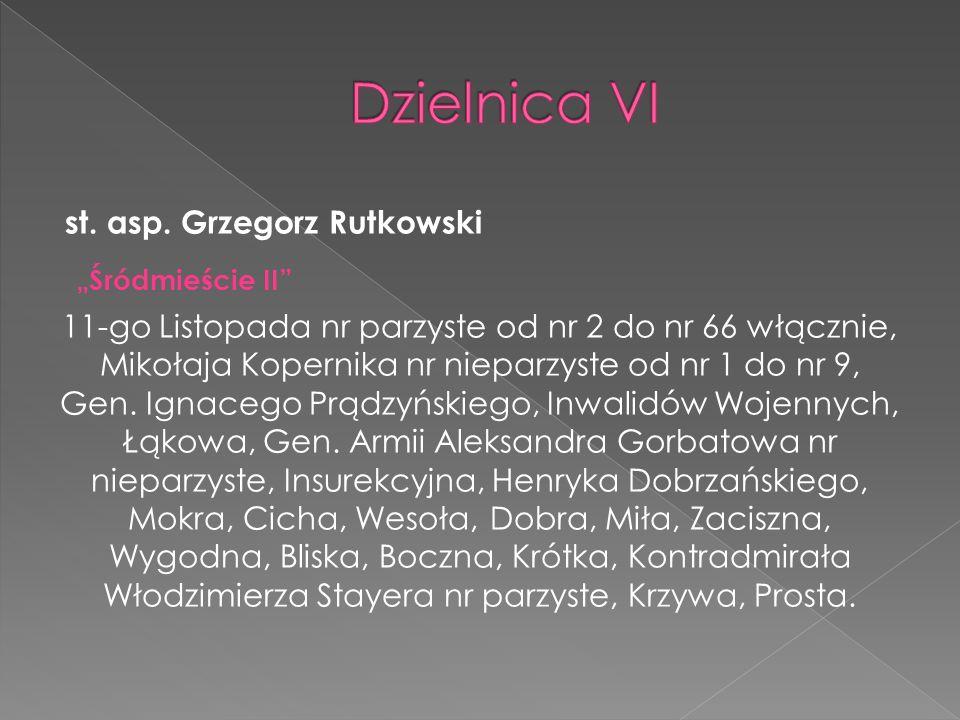 """Dzielnica VI """"Śródmieście II st. asp. Grzegorz Rutkowski"""