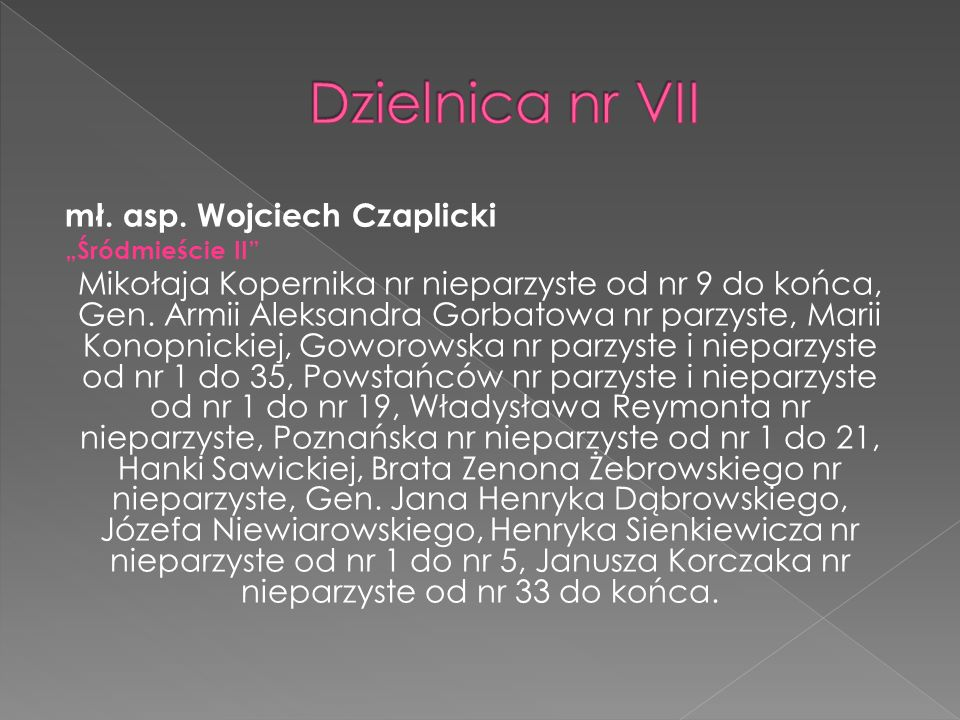 Dzielnica nr VII mł. asp. Wojciech Czaplicki