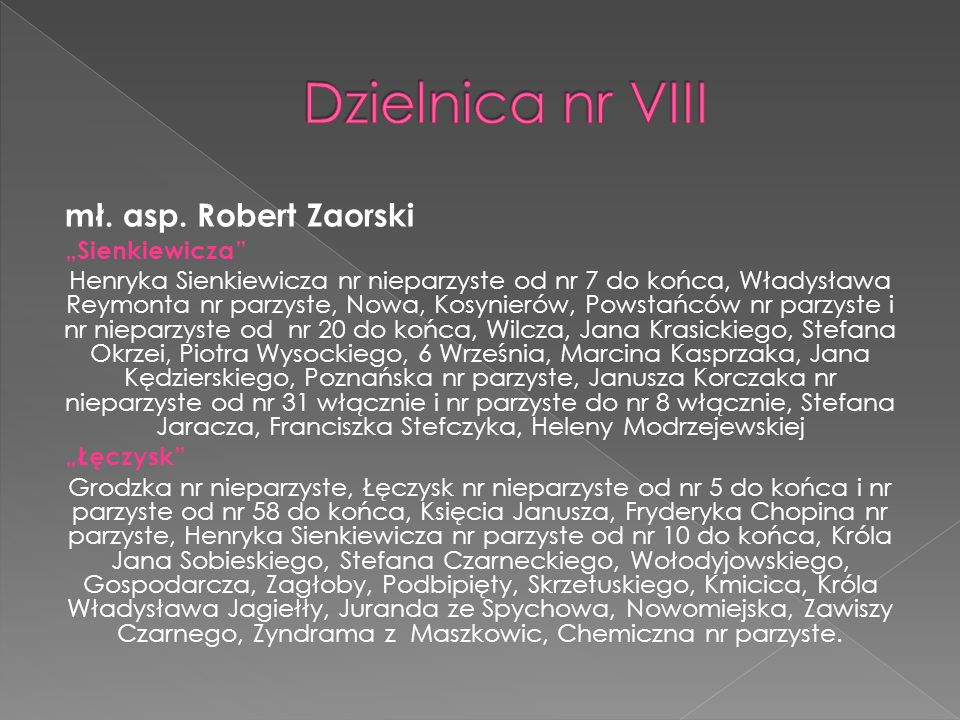 """Dzielnica nr VIII mł. asp. Robert Zaorski """"Sienkiewicza"""
