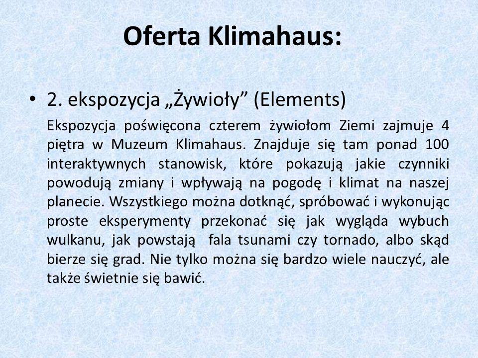 """Oferta Klimahaus: 2. ekspozycja """"Żywioły (Elements)"""