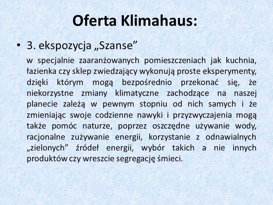 "Oferta Klimahaus: 3. ekspozycja ""Szanse"