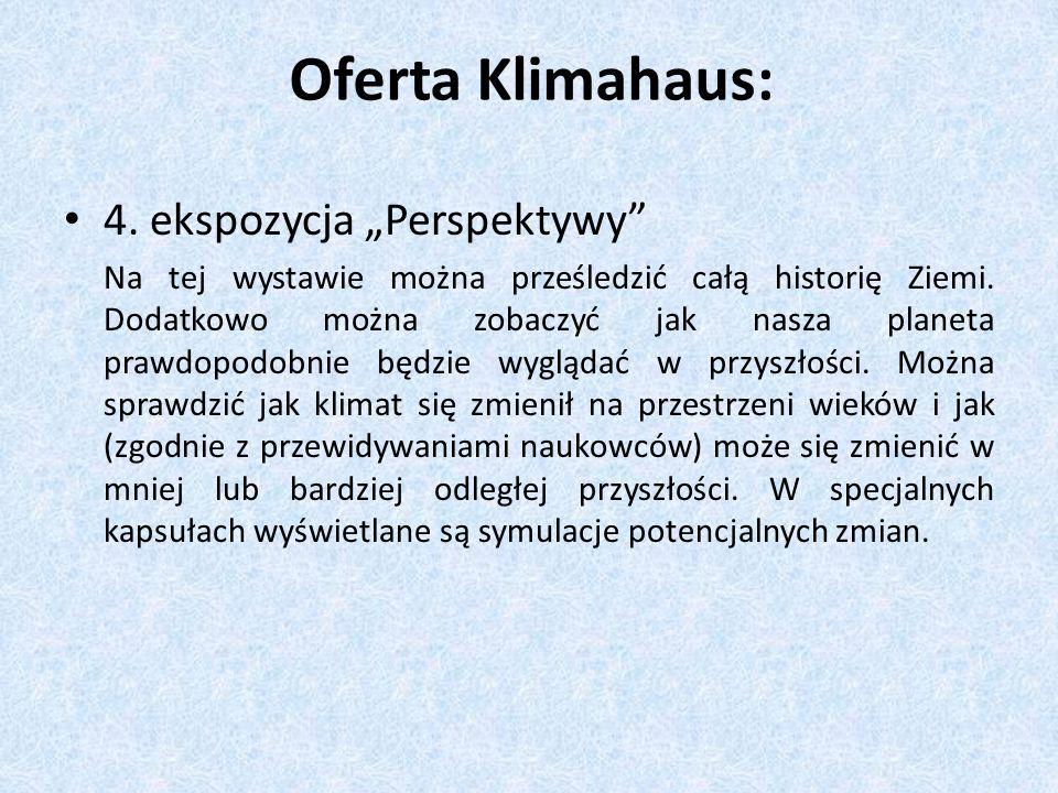 """Oferta Klimahaus: 4. ekspozycja """"Perspektywy"""