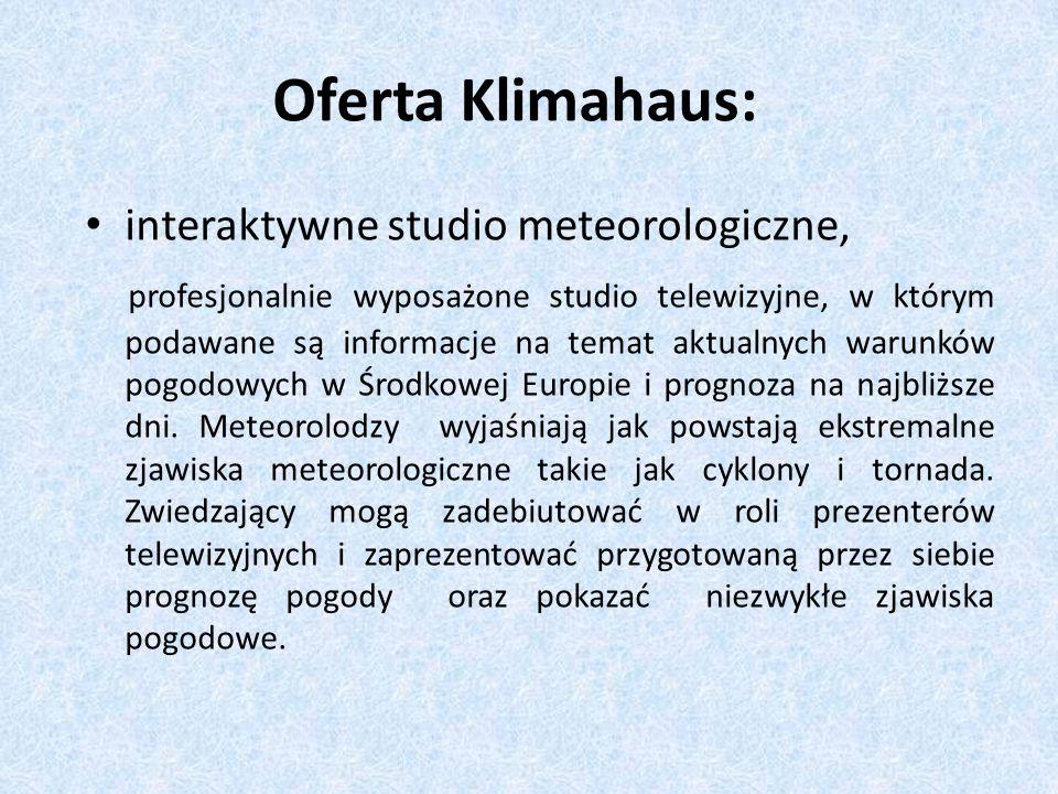 Oferta Klimahaus: interaktywne studio meteorologiczne,