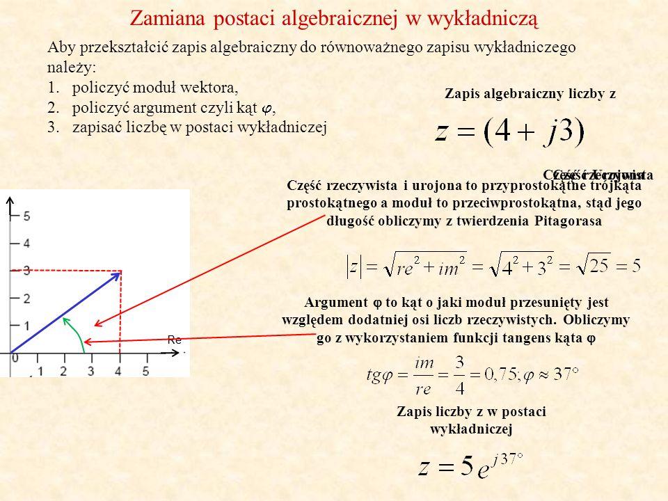Zapis algebraiczny liczby z Zapis liczby z w postaci wykładniczej