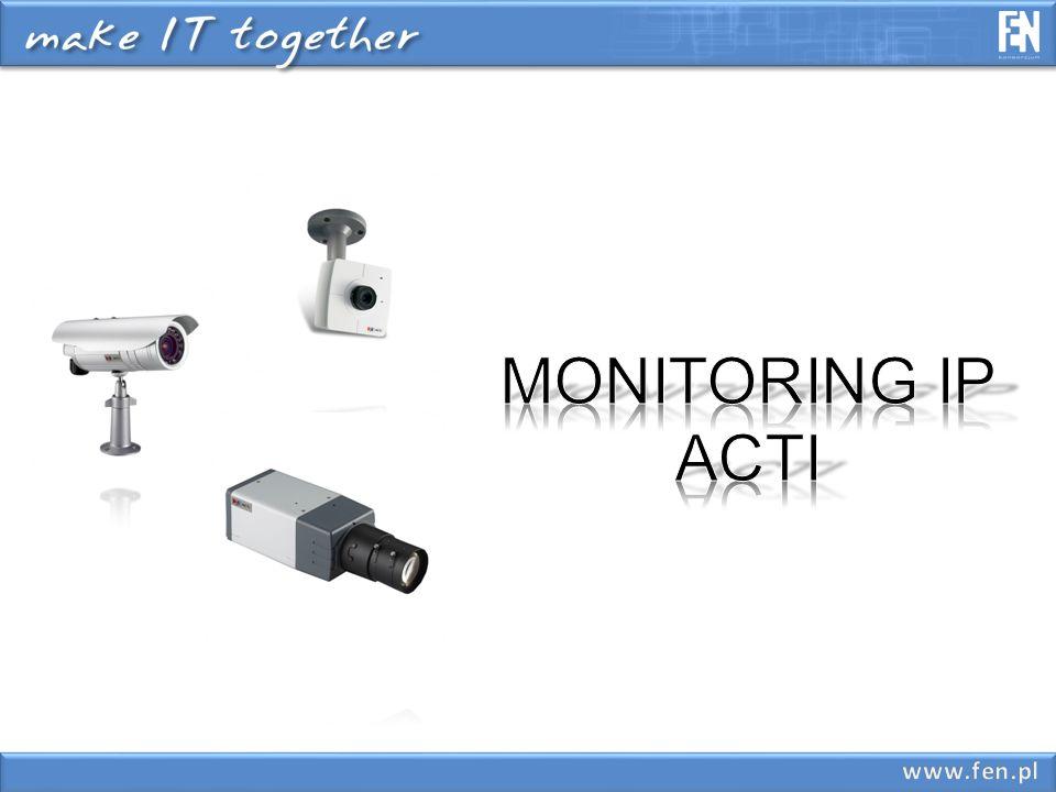 MONITORING IP ACTI www.fen.pl