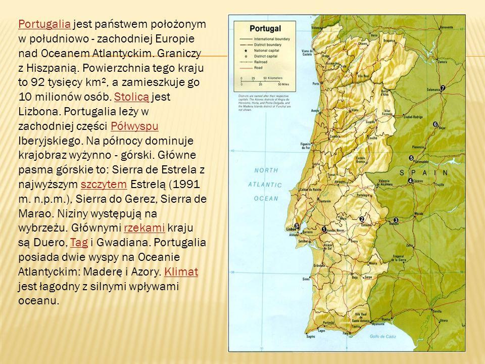 Portugalia jest państwem położonym w południowo - zachodniej Europie nad Oceanem Atlantyckim.