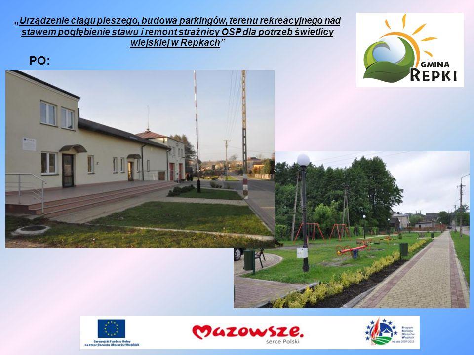 """""""Urządzenie ciągu pieszego, budowa parkingów, terenu rekreacyjnego nad stawem pogłębienie stawu i remont strażnicy OSP dla potrzeb świetlicy wiejskiej w Repkach"""