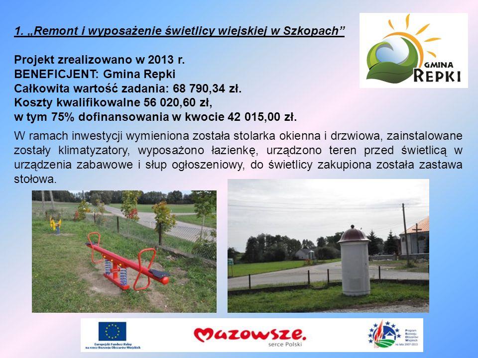 """1. """"Remont i wyposażenie świetlicy wiejskiej w Szkopach"""
