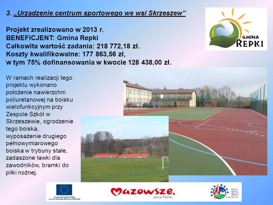 """3. """"Urządzenie centrum sportowego we wsi Skrzeszew"""