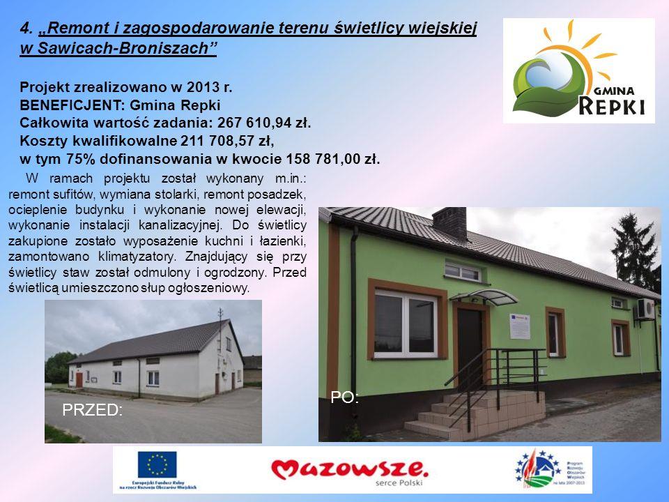 """4. """"Remont i zagospodarowanie terenu świetlicy wiejskiej w Sawicach-Broniszach"""