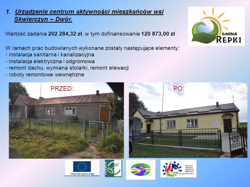 Urządzenie centrum aktywności mieszkańców wsi Skwierczyn – Dwór.
