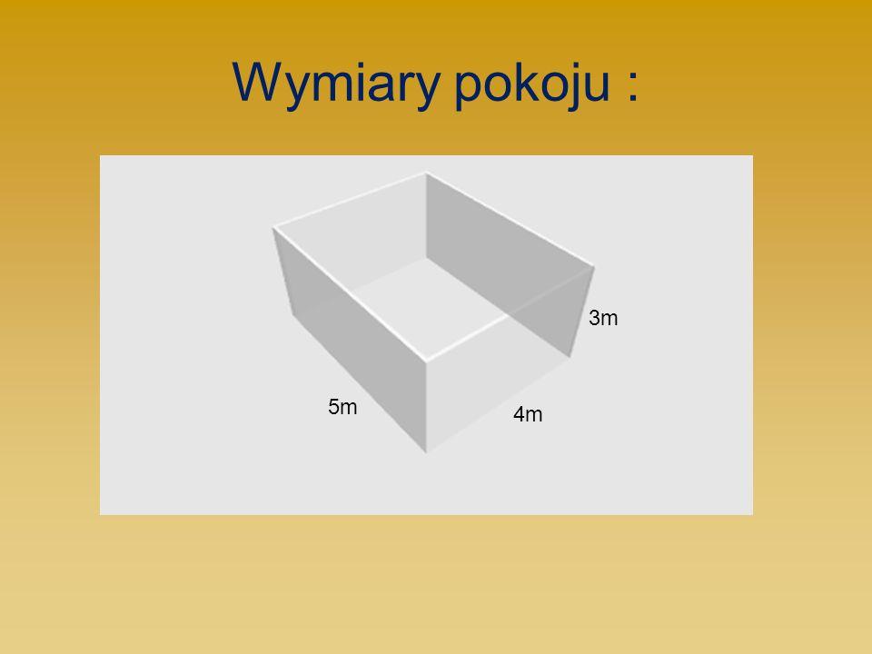 Wymiary pokoju : 3m 5m 4m