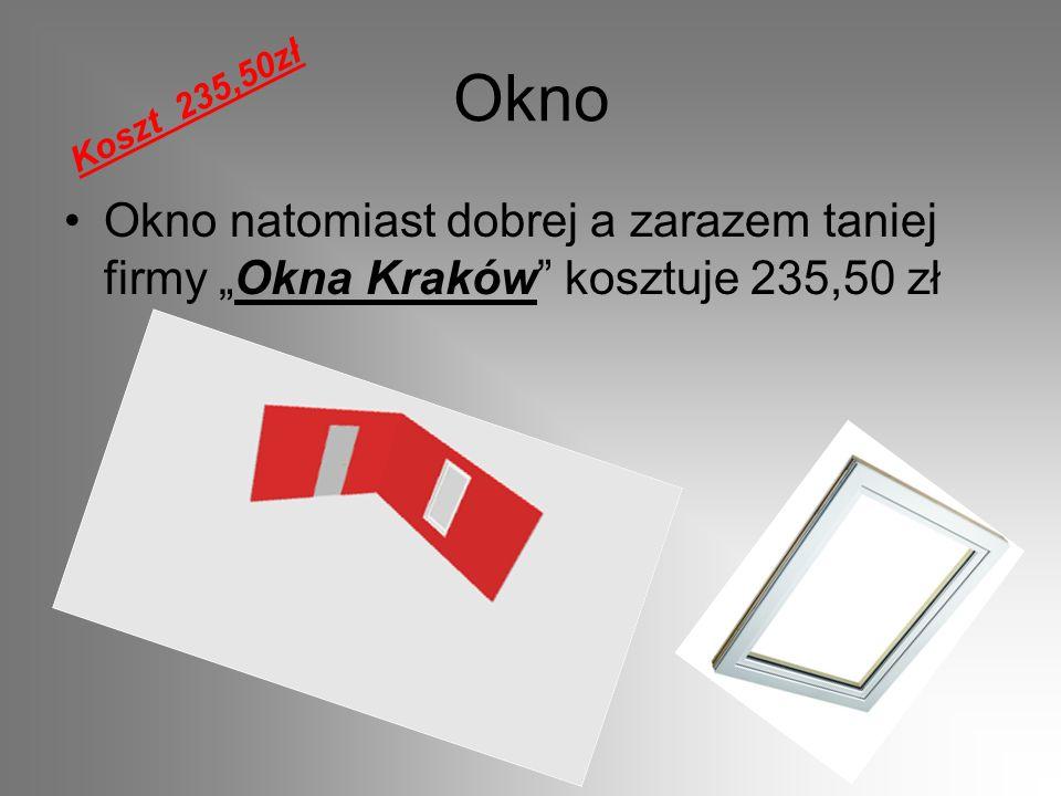 """Okno Koszt 235,50zł Okno natomiast dobrej a zarazem taniej firmy """"Okna Kraków kosztuje 235,50 zł"""