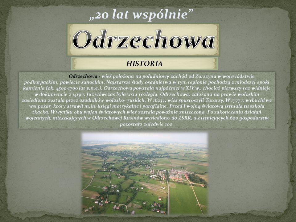 """Odrzechowa """"20 lat wspólnie HISTORIA"""