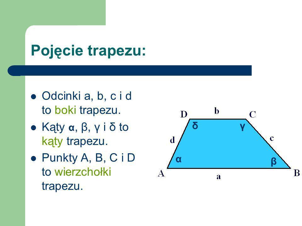 Pojęcie trapezu: Odcinki a, b, c i d to boki trapezu.